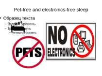 Pet-free and electronics-free sleep
