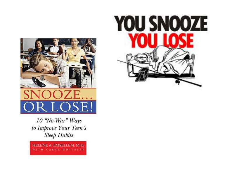 you snooze, you lose is an expression which states that anyone will miss out ...
