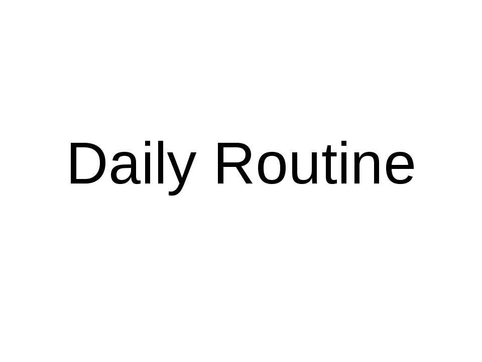Daily Routine you snooze, you lose an expression which states that anyone wil...