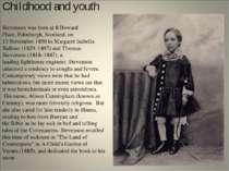 Childhood and youth Stevenson was born at 8Howard Place,Edinburgh, Scotland...