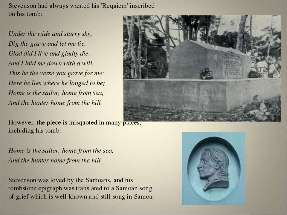Stevenson had always wanted his 'Requiem' inscribed on his tomb: Under the wi...