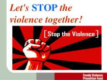 Let's STOP the violence together!