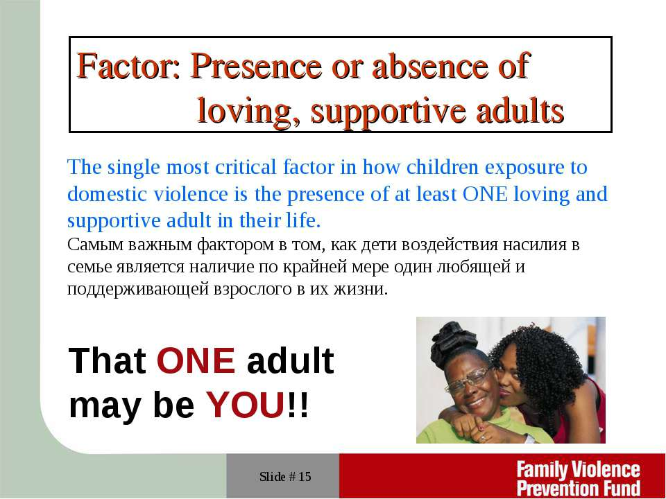 factors that contribute to domestic violence This factsheet presents information from a review of current research linking protective factors to well-being for children exposed to domestic violence topics include individual skills and capacities that can improve the well-being of children exposed to violence how parents, guardians, and others can contribute to the well-being of these.