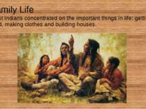 Family Life Most Indians concentrated on the important things in life: gettin...