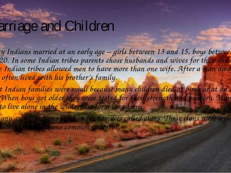 Marriage and Children Many Indians married at an early age – girls between 13...