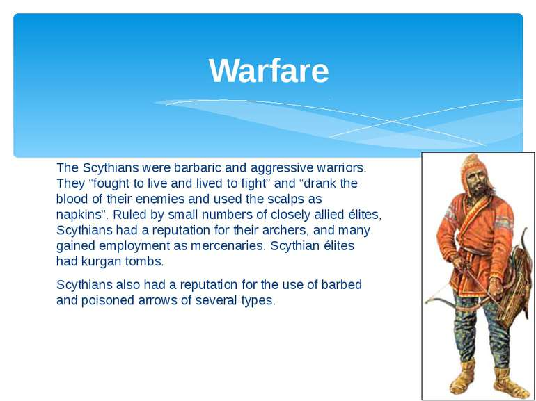 """The Scythians were barbaric and aggressive warriors. They """"fought to live and..."""