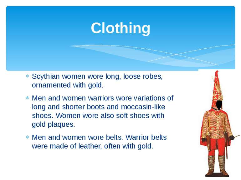 Scythian women wore long, loose robes, ornamented with gold. Men and women wa...