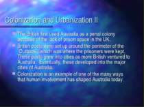 Colonization and Urbanization II The British first used Australia as a penal ...