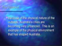 The Outback II Because of the physical nature of the outback, Australia's cit...
