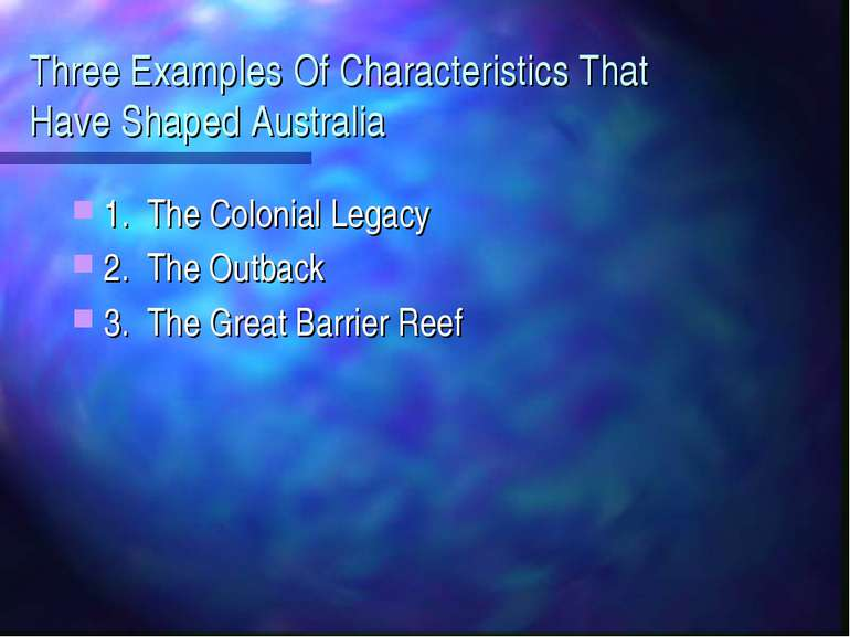 Three Examples Of Characteristics That Have Shaped Australia 1. The Colonial ...