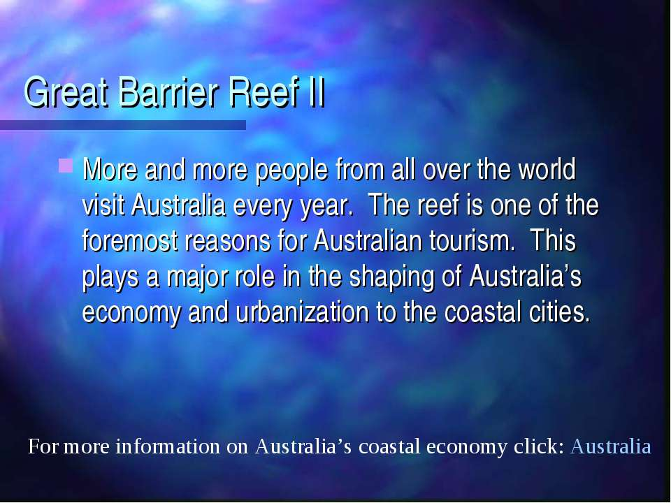 Great Barrier Reef II More and more people from all over the world visit Aust...