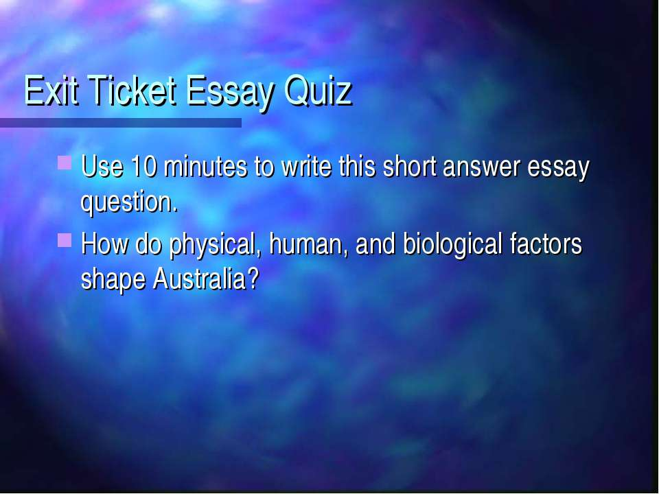 Exit Ticket Essay Quiz Use 10 minutes to write this short answer essay questi...