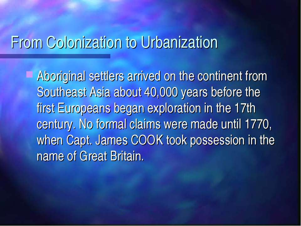 From Colonization to Urbanization Aboriginal settlers arrived on the continen...
