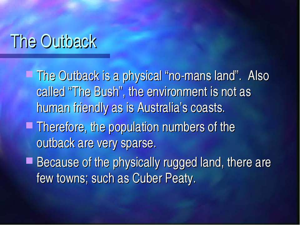 "The Outback The Outback is a physical ""no-mans land"". Also called ""The Bush"",..."