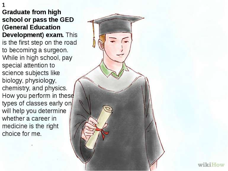1 Graduate from high school or pass the GED (General Education Development) e...