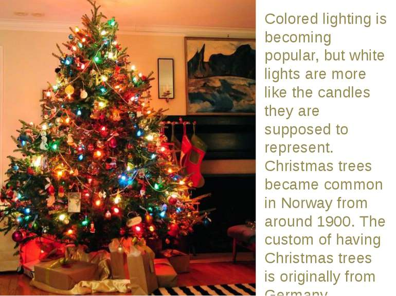 Colored lighting is becoming popular, but white lights are more like the cand...