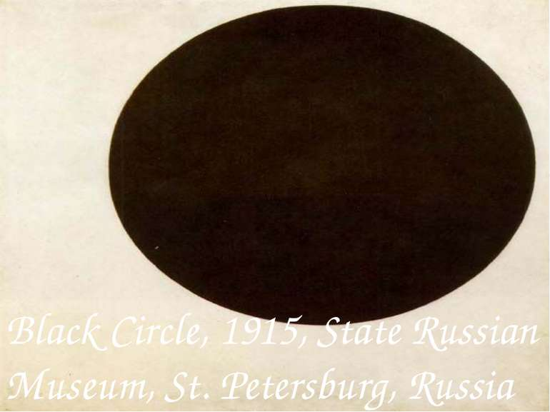 Black Circle, 1915, State Russian Museum, St. Petersburg, Russia
