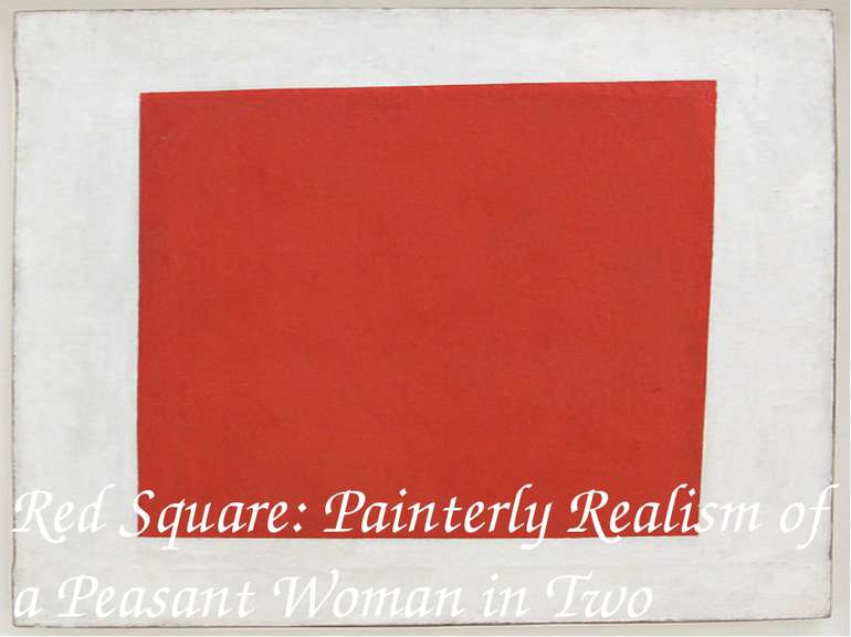 Red Square: Painterly Realism of a Peasant Woman in Two Dimensions, 1915.