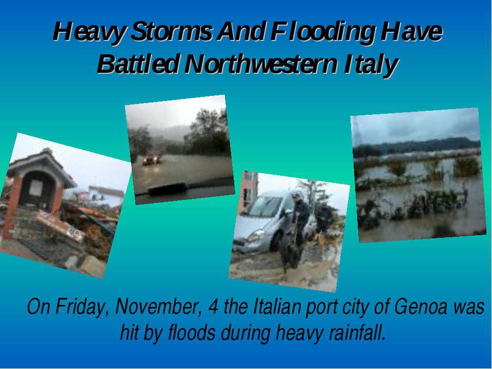 Heavy Storms And Flooding Have Battled Northwestern Italy On Friday, November...