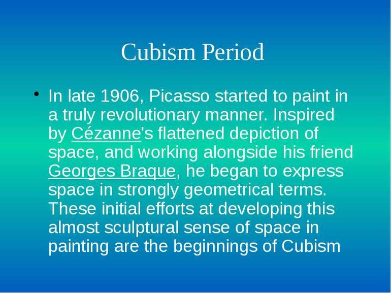 Cubism Period In late 1906, Picasso started to paint in a truly revolutionary...