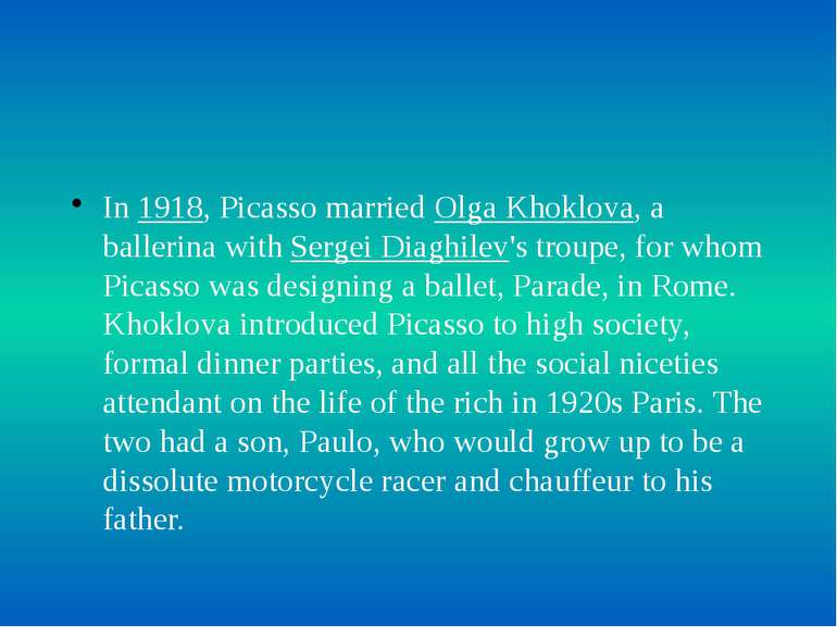 In 1918, Picasso married Olga Khoklova, a ballerina with Sergei Diaghilev's t...