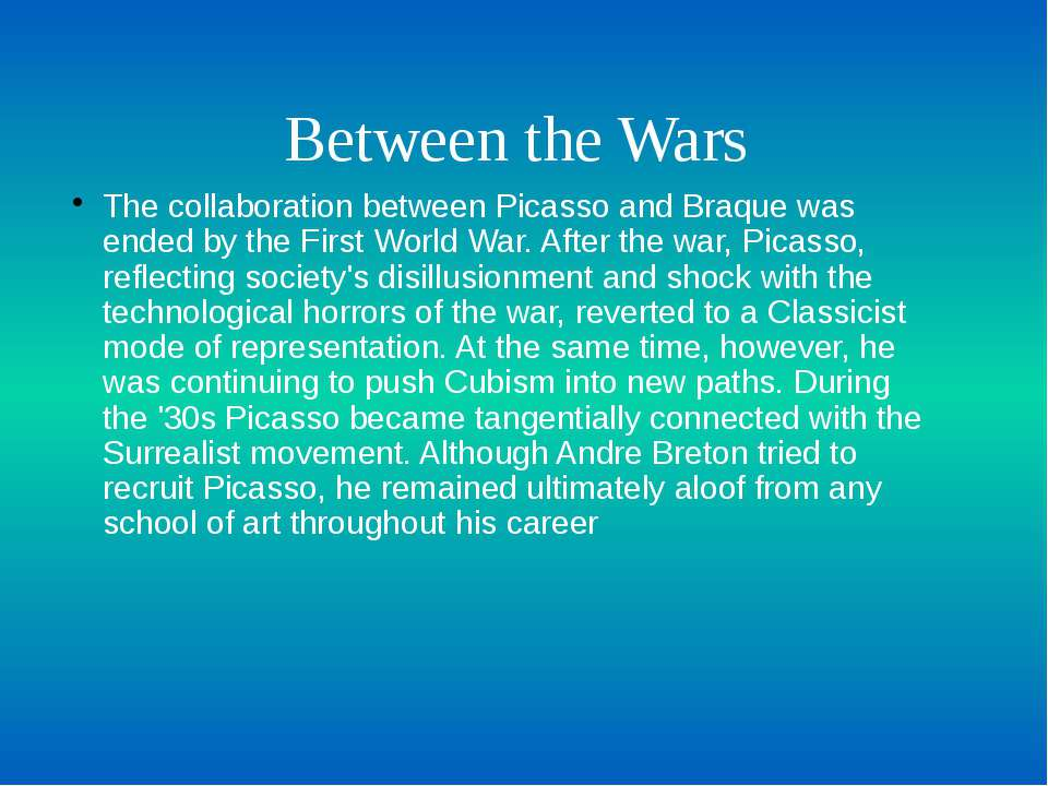 Between the Wars The collaboration between Picasso and Braque was ended by th...