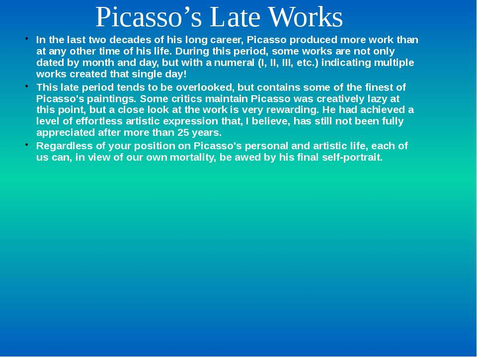 Picasso's Late Works In the last two decades of his long career, Picasso prod...