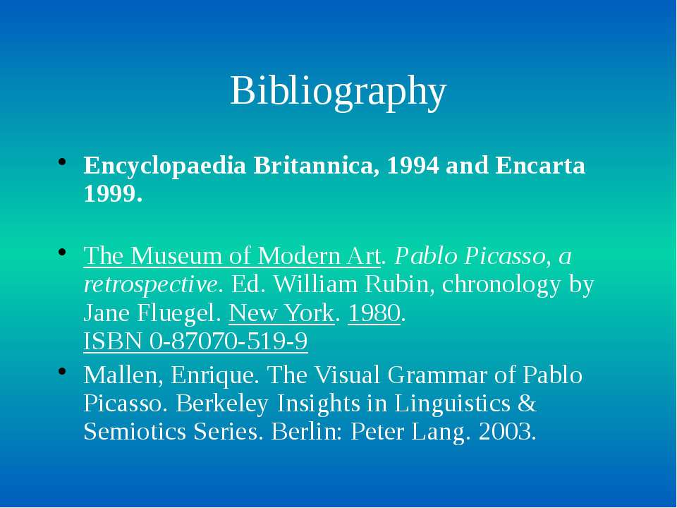 Bibliography Encyclopaedia Britannica, 1994 and Encarta 1999. The Museum of M...