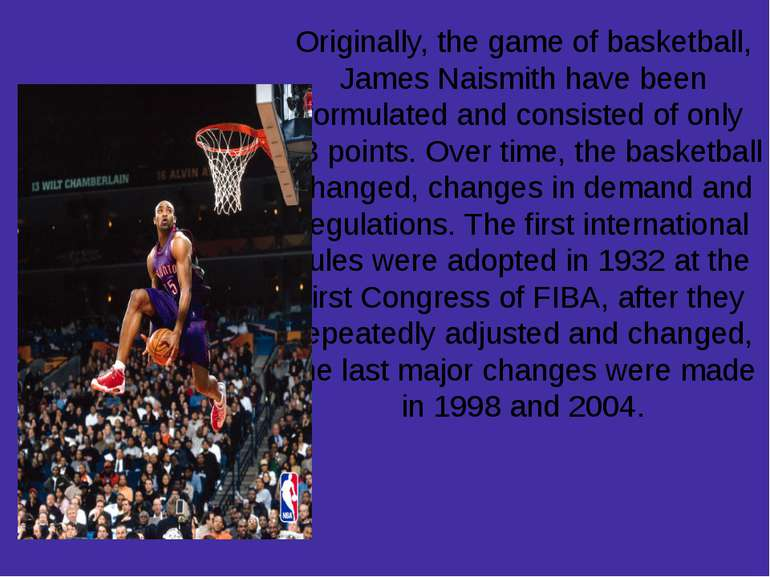Originally, the game of basketball, James Naismith have been formulated and c...