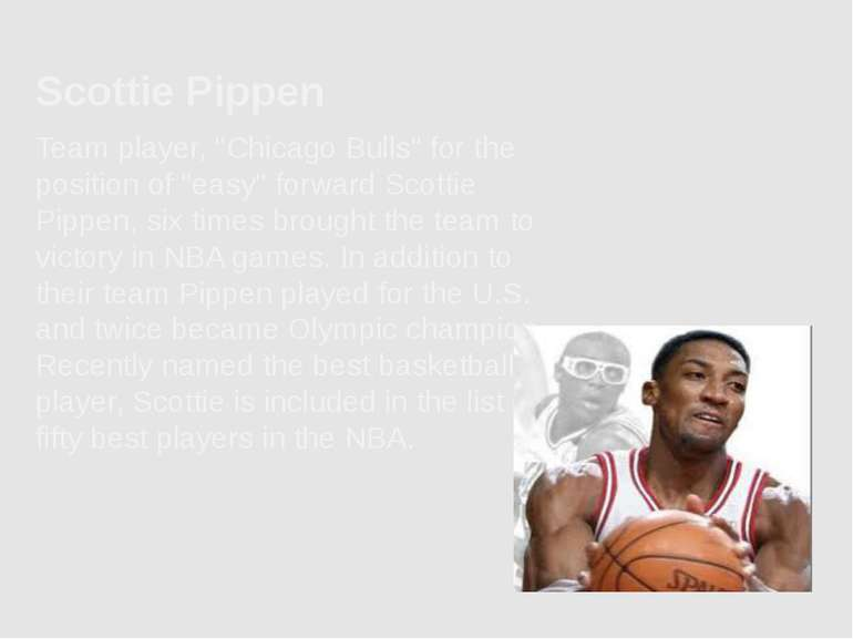 "Scottie Pippen Team player, ""Chicago Bulls"" for the position of ""easy"" forwar..."