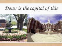 Dover is the capital of this state.
