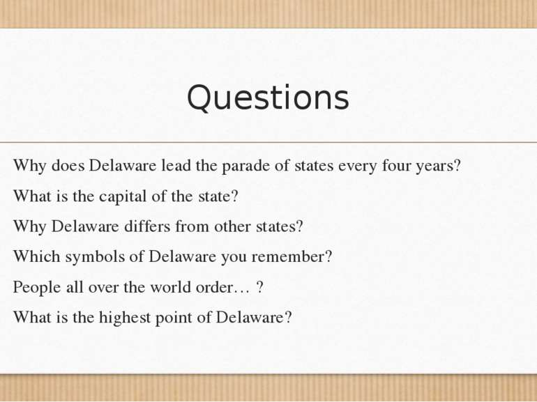 Questions Why does Delaware lead the parade of states every four years? What ...