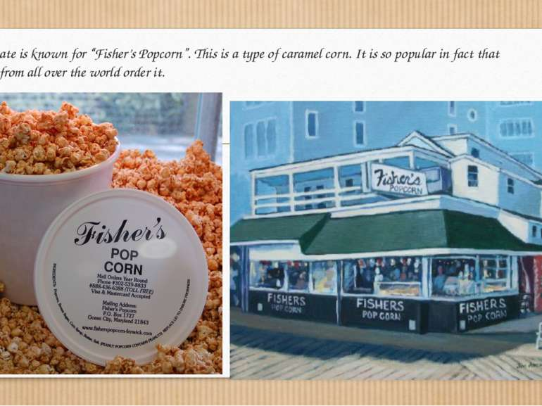 "This state is known for ""Fisher's Popcorn"". This is a type of caramel corn. I..."
