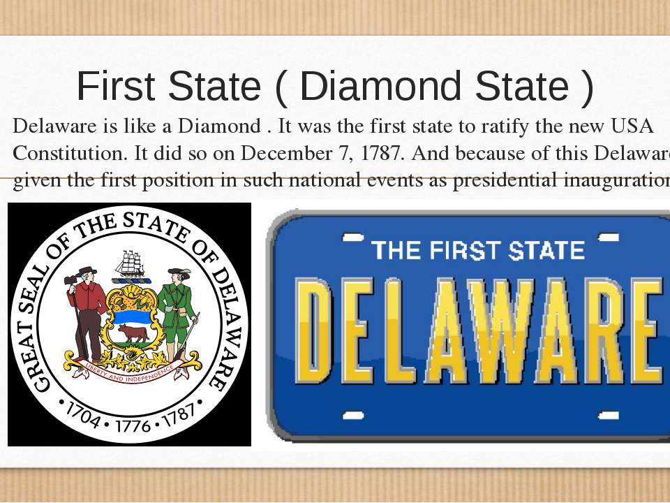 First State ( Diamond State ) Delaware is like a Diamond . It was the first s...