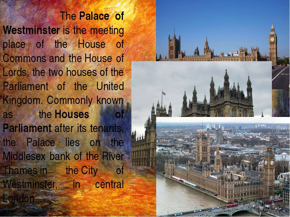 The Palace of Westminster is the meeting place of the House of Commons and th...