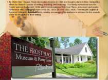 As World War I began, Frost returned to America in 1915 and bought a farm in ...
