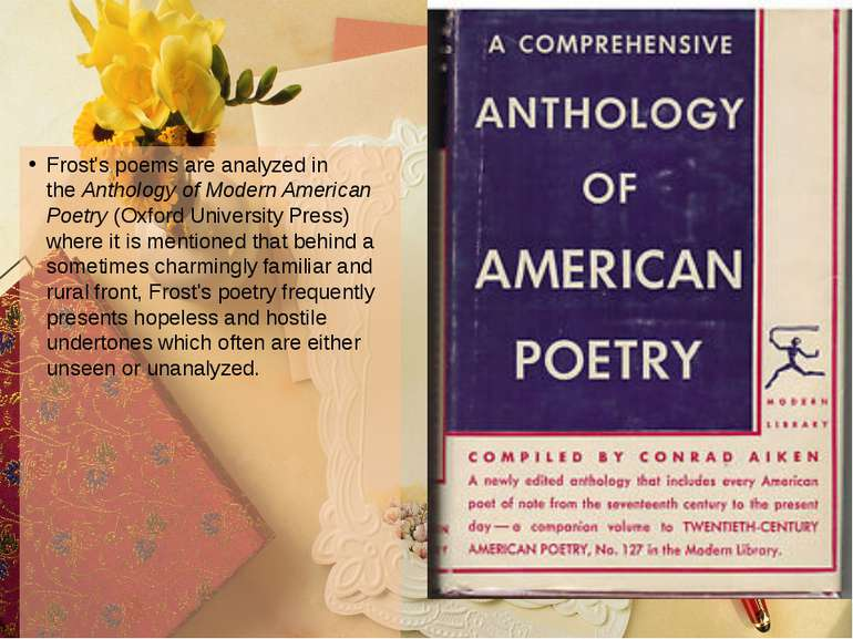 Frost's poems are analyzed in the Anthology of Modern American Poetry (Oxford...