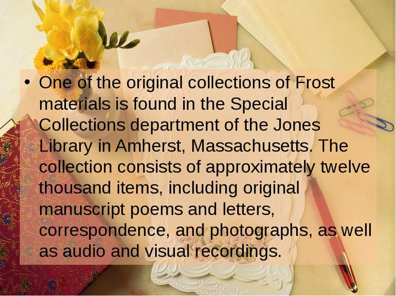 One of the original collections of Frost materials is found in the Special Co...