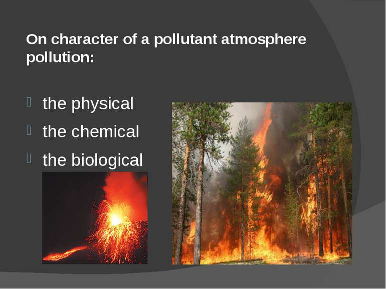 On character of a pollutant atmosphere pollution: the physical the chemical t...