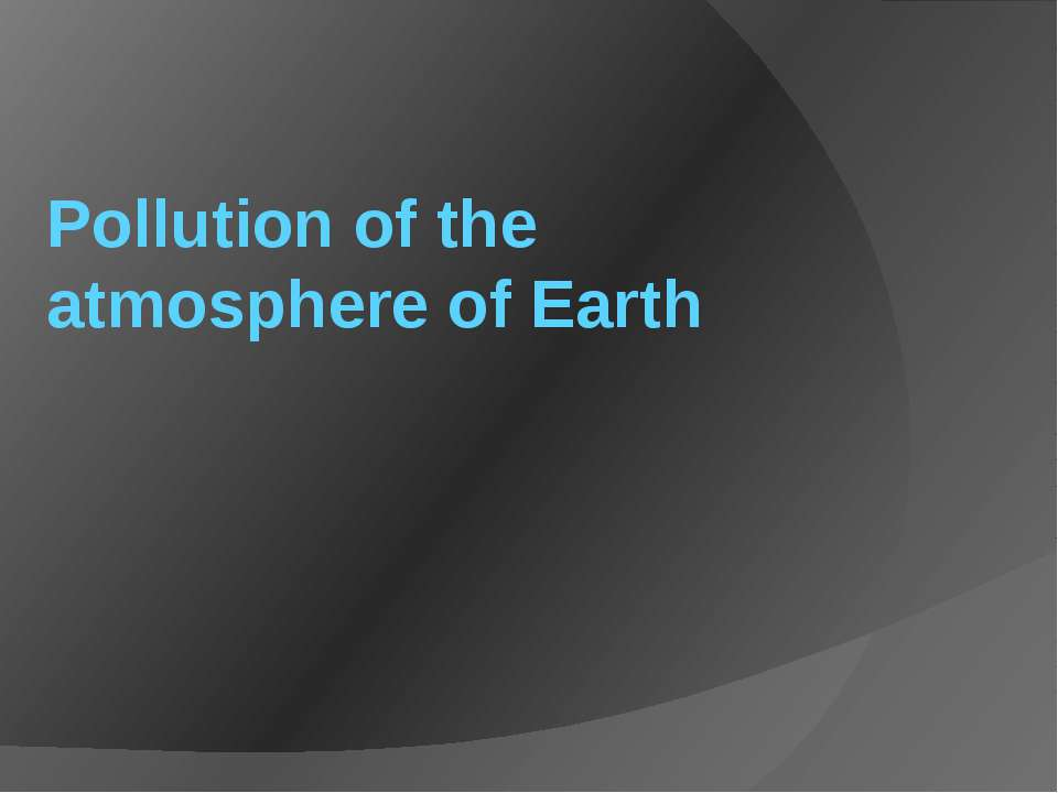 Pollution of the atmosphere of Earth
