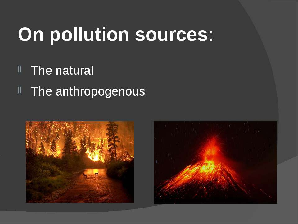 On pollution sources: The natural The anthropogenous