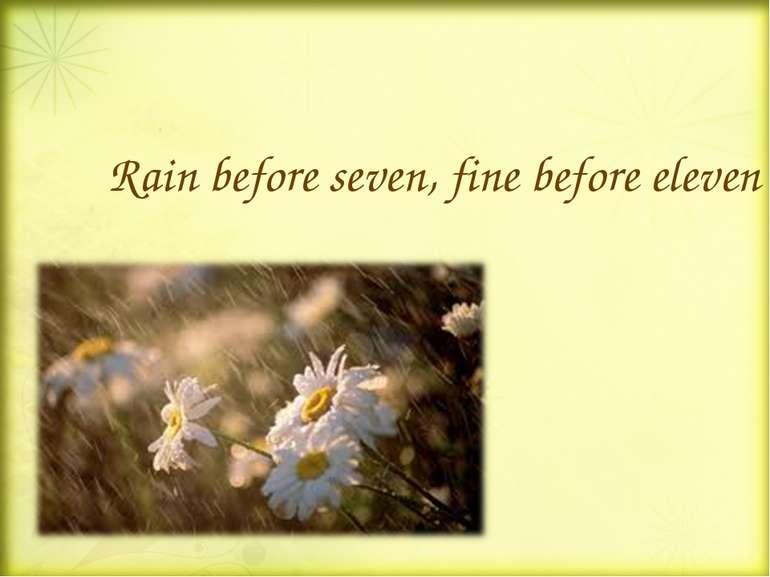 Rain before seven, fine before eleven