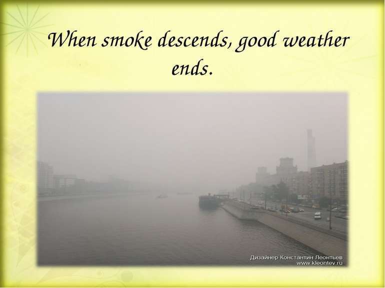 When smoke descends, good weather ends.