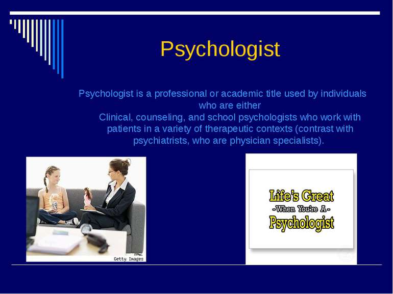 Psychologist Psychologist is a professional or academic title used by individ...