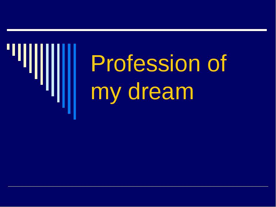 Profession of my dream
