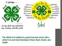 The official 4-H emblem is a green four-leaf clover with a white H on each le...