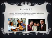 Article 12. The family is the natural and fundamental group unit of society a...