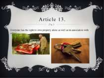 Article 13. Everyone has the right to own property alone as well as in associ...