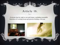 Article 16. Everyone has the right to rest and leisure, including reasonable ...