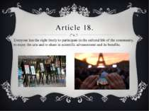 Article 18. Everyone has the right freely to participate in the cultural life...